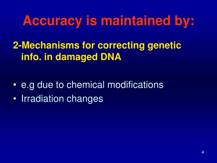 Accuracy is maintained by: