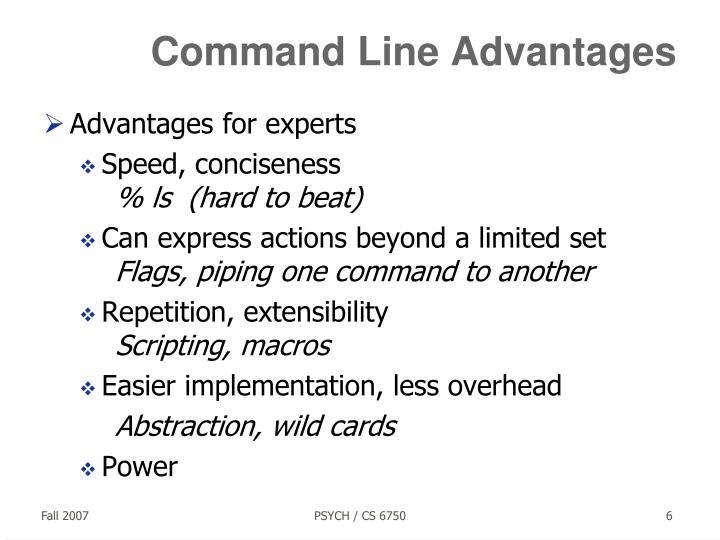 Command Line Advantages