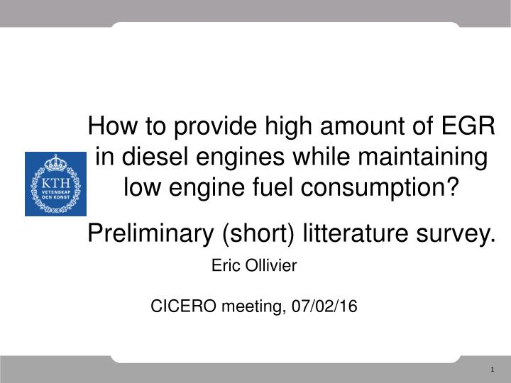 How to provide high amount of EGR in diesel engines while maintaining low engine fuel consumption?