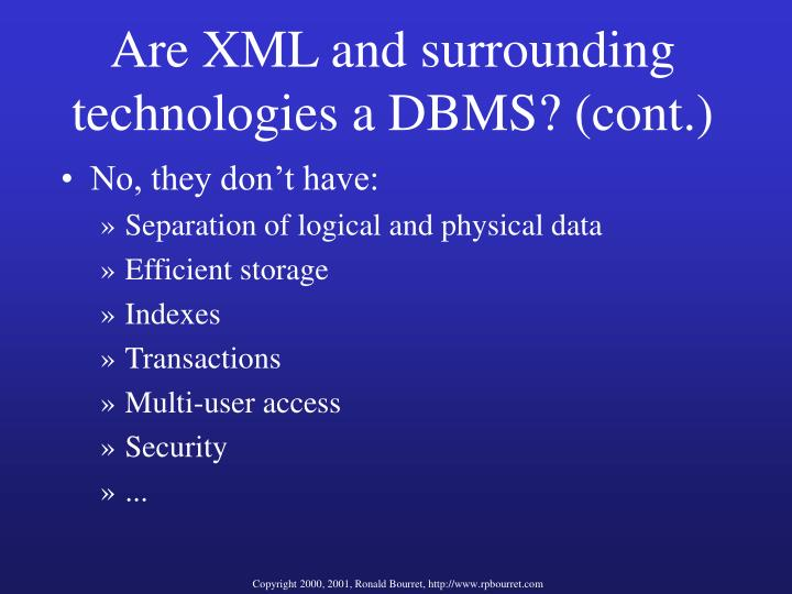 Are XML and surrounding technologies a DBMS? (cont.)