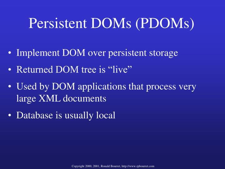 Persistent DOMs (PDOMs)
