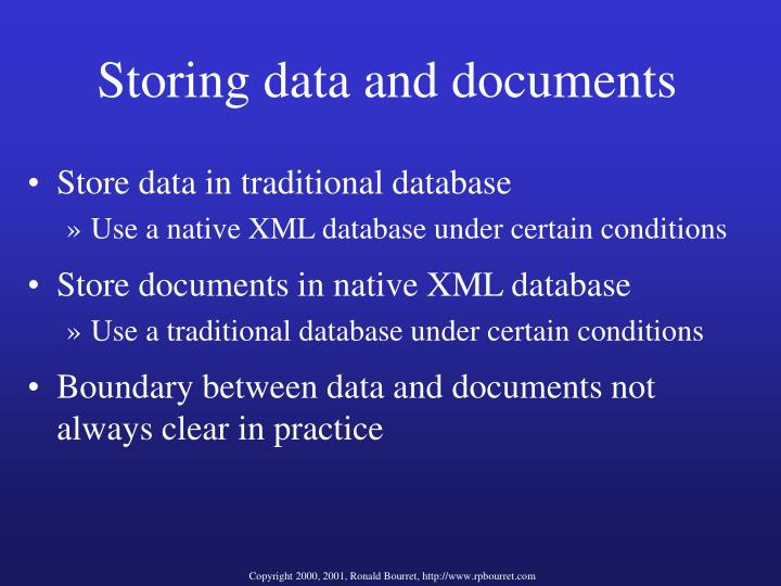 Storing data and documents