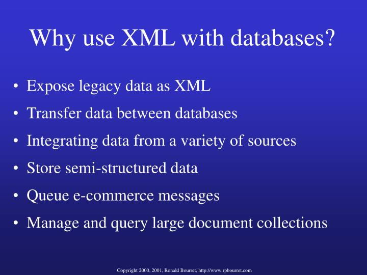 Why use XML with databases?