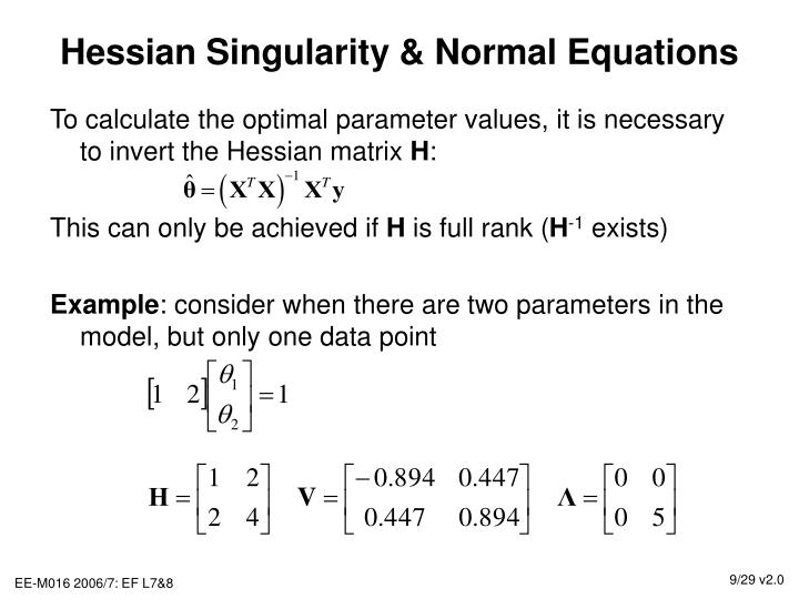 Hessian Singularity & Normal Equations