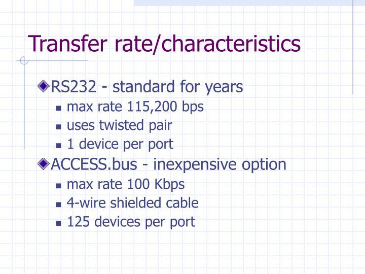 Transfer rate/characteristics