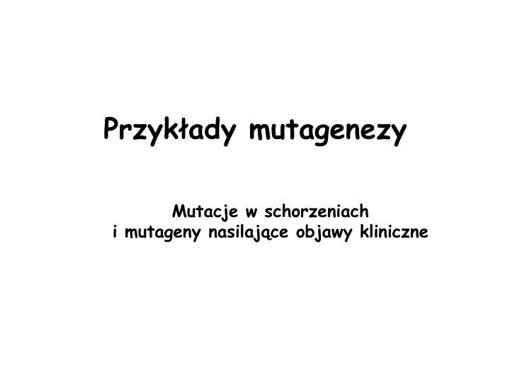 Przykłady mutagenezy