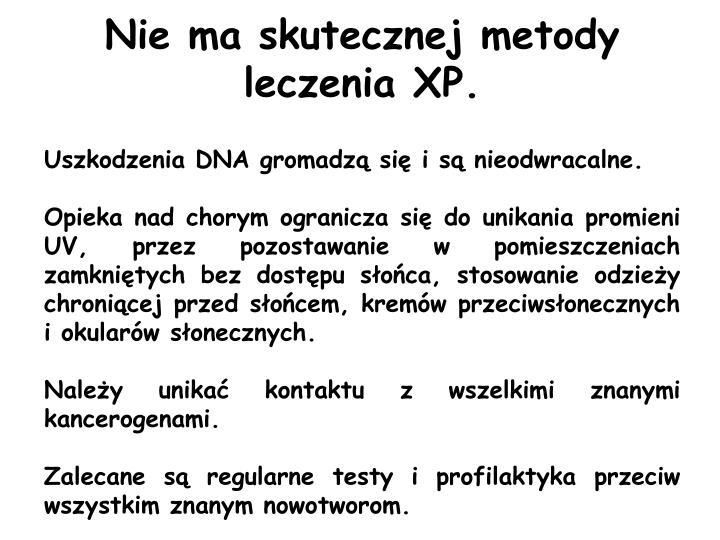 Nie ma skutecznej metody leczenia XP.