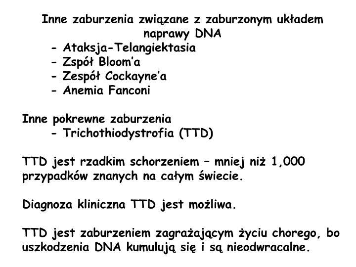 Inne zaburzenia związane z zaburzonym układem naprawy DNA