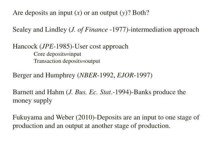 Are deposits an input (