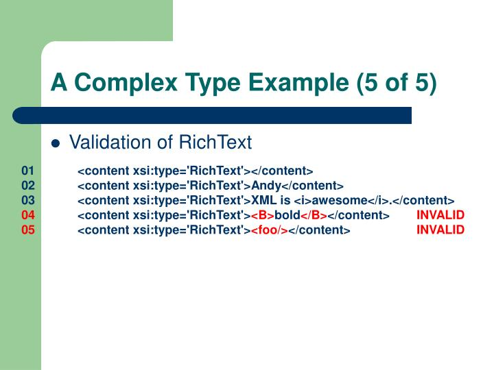 A Complex Type Example (5 of 5)