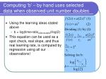 computing b by hand uses selected data when observed unit number doubles