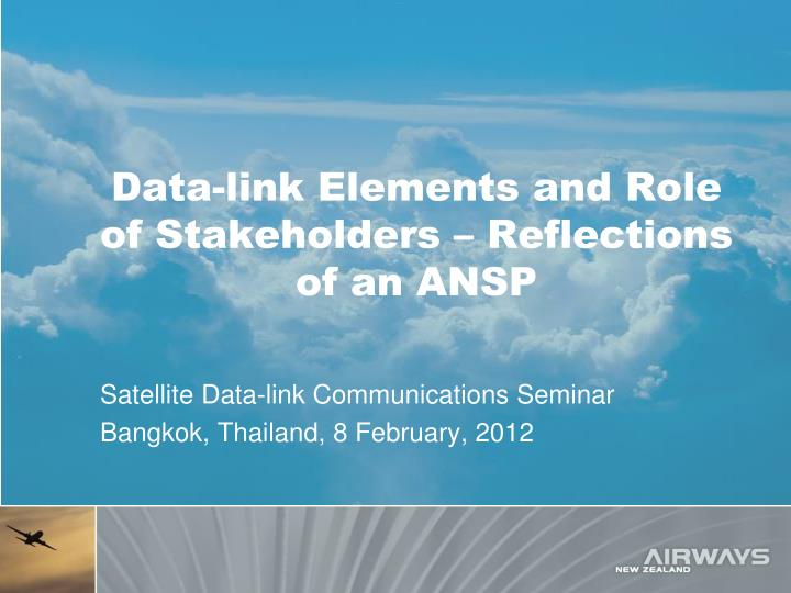 data link elements and role of stakeholders reflections of an ansp n.