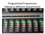 programmed frequencies talking to different departments