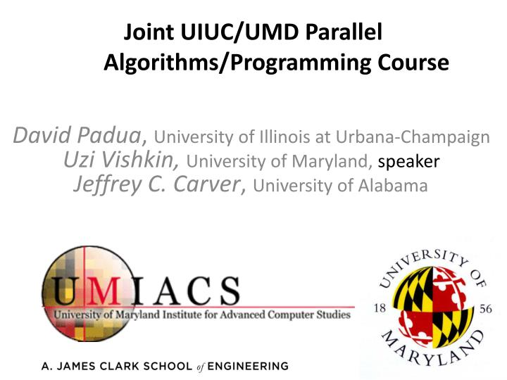 joint uiuc umd parallel algorithms programming course