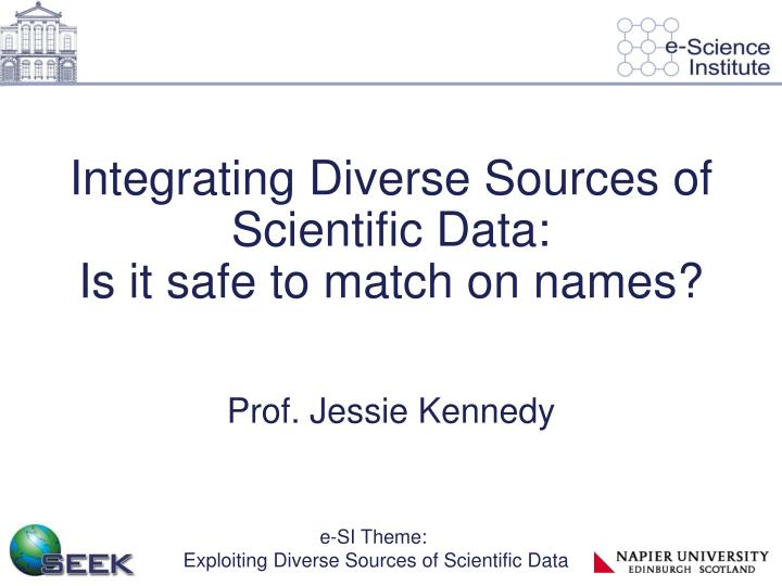 Integrating diverse sources of scientific data is it safe to match on names
