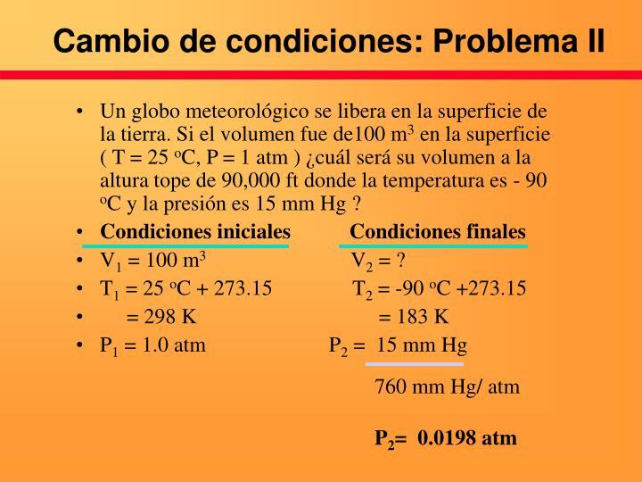 Cambio de condiciones: Problema II