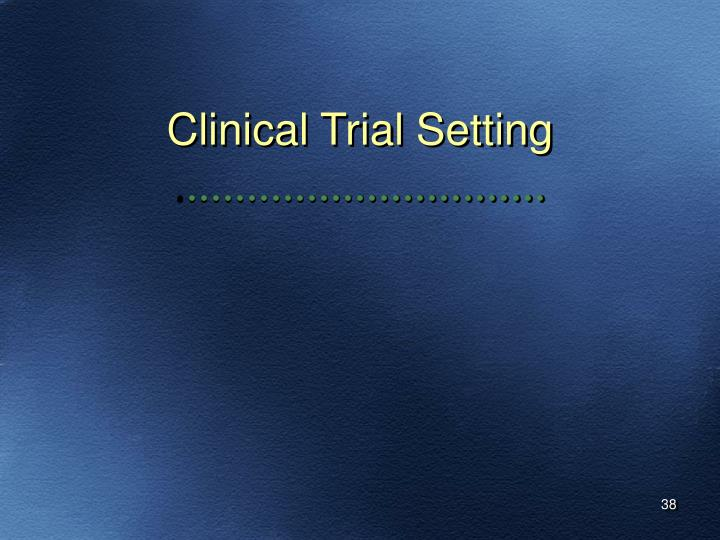 Clinical Trial Setting
