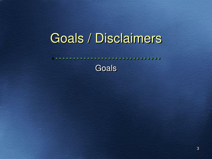 Goals disclaimers