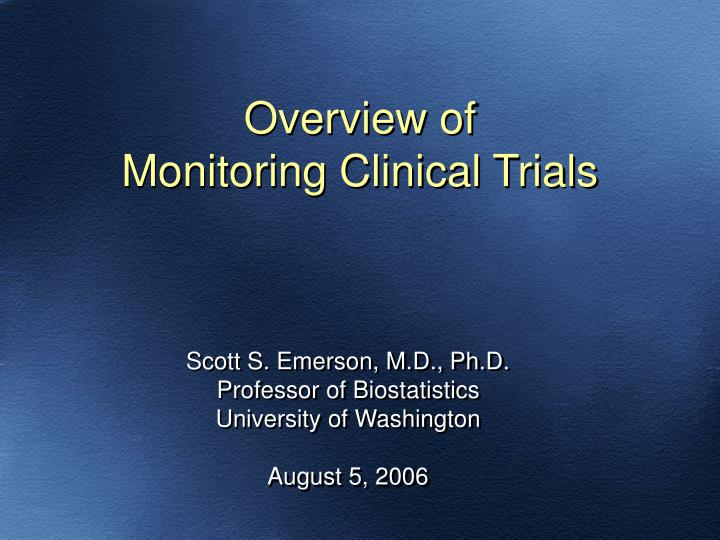 Overview of monitoring clinical trials