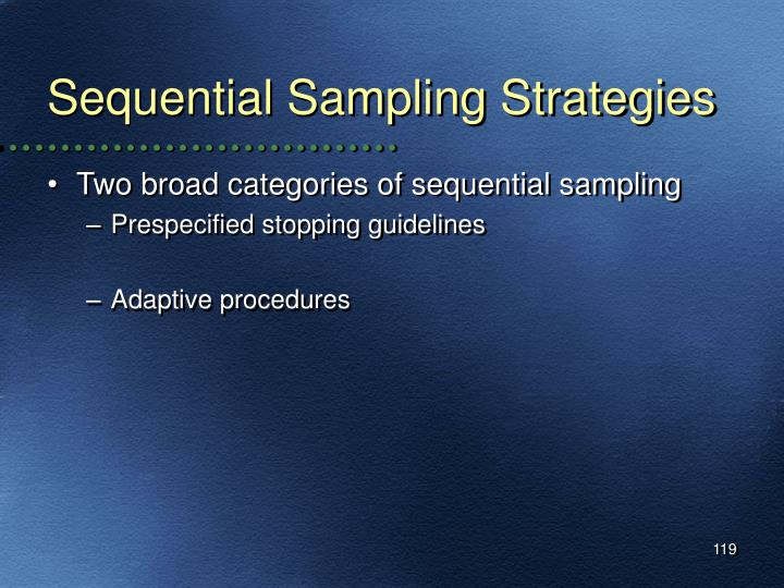 Sequential Sampling Strategies