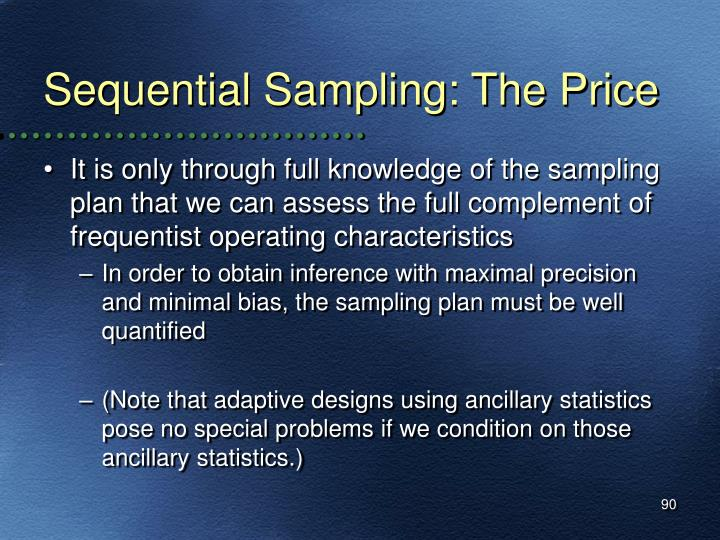 Sequential Sampling: The Price