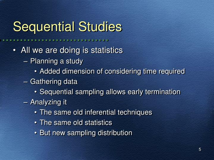 Sequential Studies