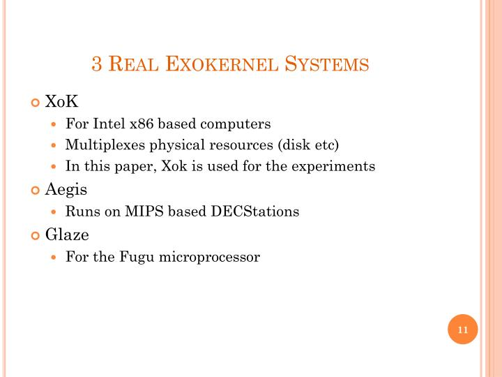 3 Real Exokernel Systems