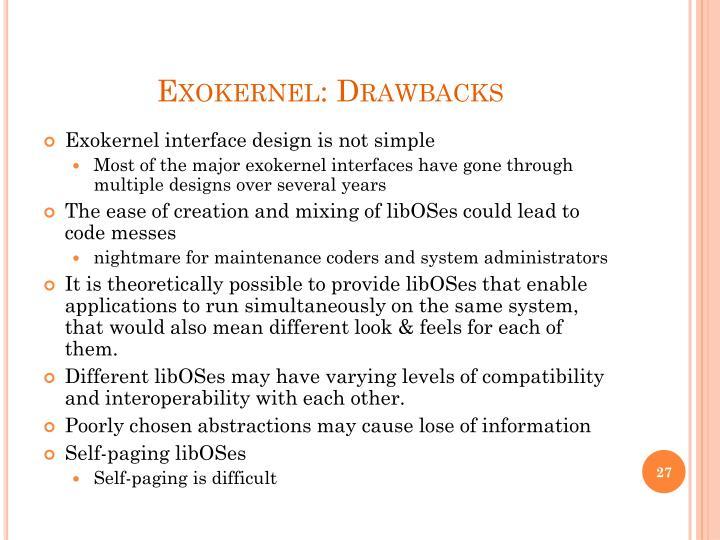 Exokernel: Drawbacks