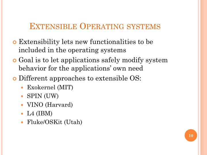 Extensible Operating systems