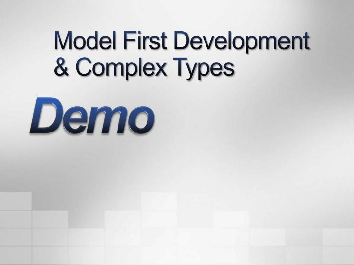 Model First Development & Complex Types