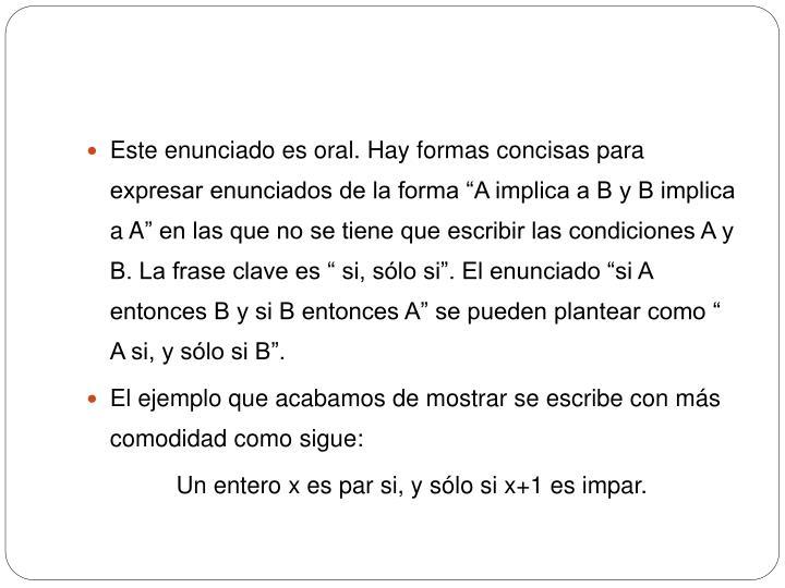 """Este enunciado es oral. Hay formas concisas para expresar enunciados de la forma """"A implica a B y B implica a"""