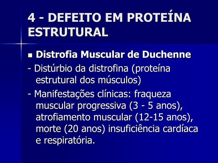 4 - DEFEITO EM PROTEÍNA ESTRUTURAL