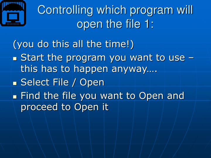 Controlling which program will open the file 1: