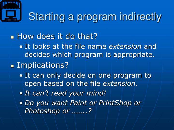 Starting a program indirectly