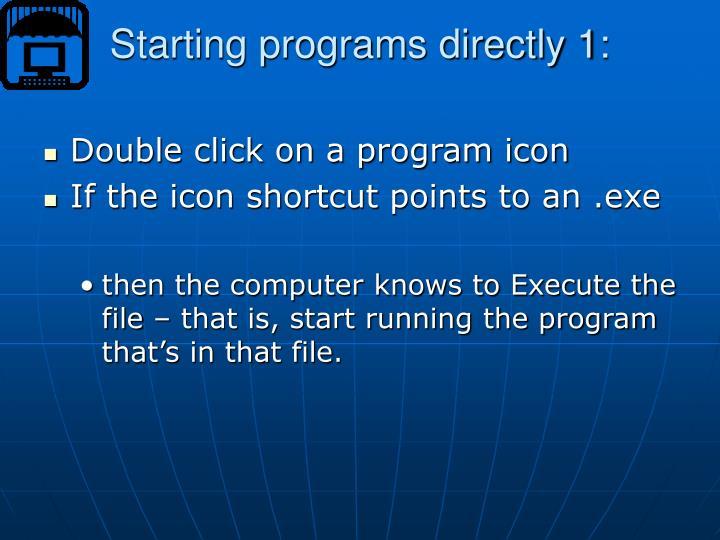Starting programs directly 1: