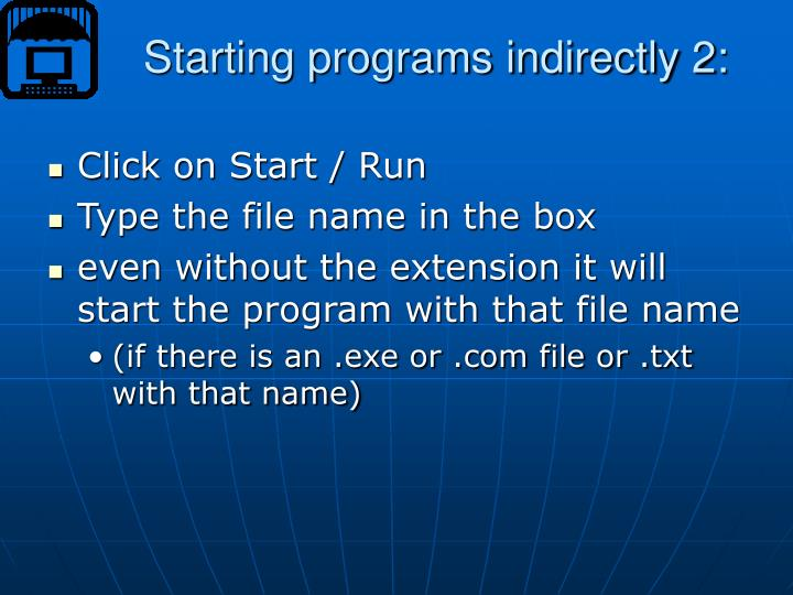 Starting programs indirectly 2: