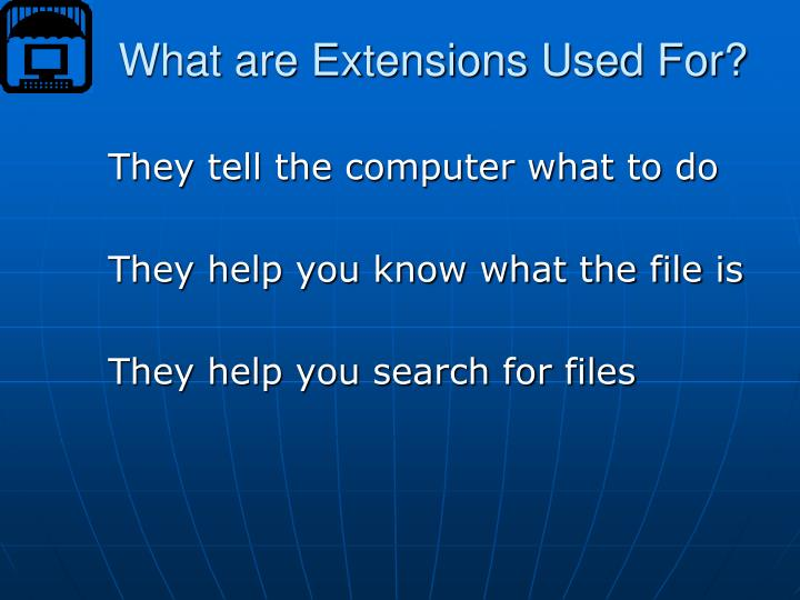 What are Extensions Used For?