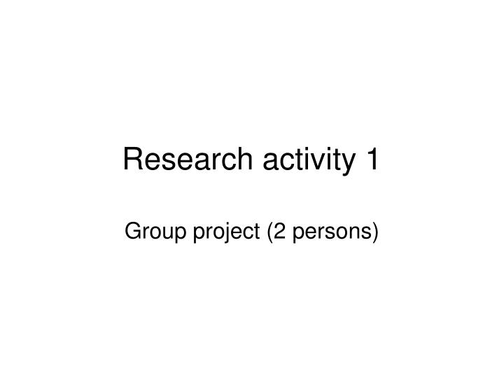 Research activity 1