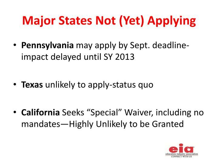 Major States Not (Yet) Applying