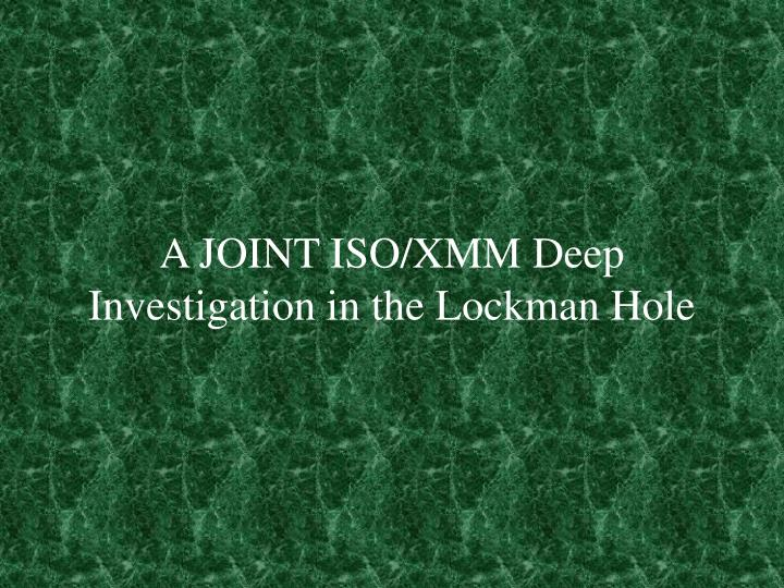 A JOINT ISO/XMM Deep Investigation in the Lockman Hole
