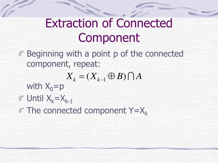 Extraction of Connected Component