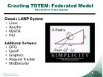 creating totem federated model the devil is in the details