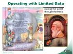 operating with limited data
