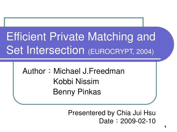 efficient private matching and set intersection eurocrypt 2004
