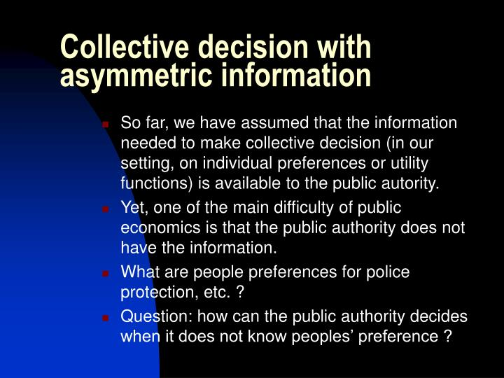 Collective decision with asymmetric information