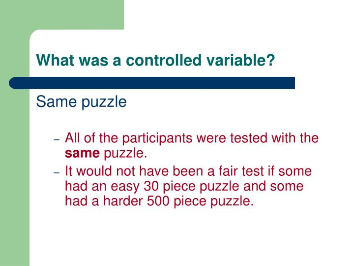 What was a controlled variable?