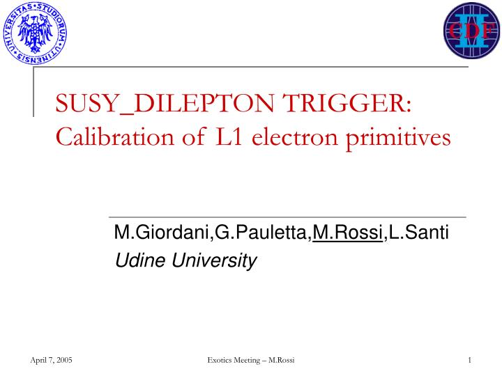 Susy dilepton trigger calibration of l1 electron primitives