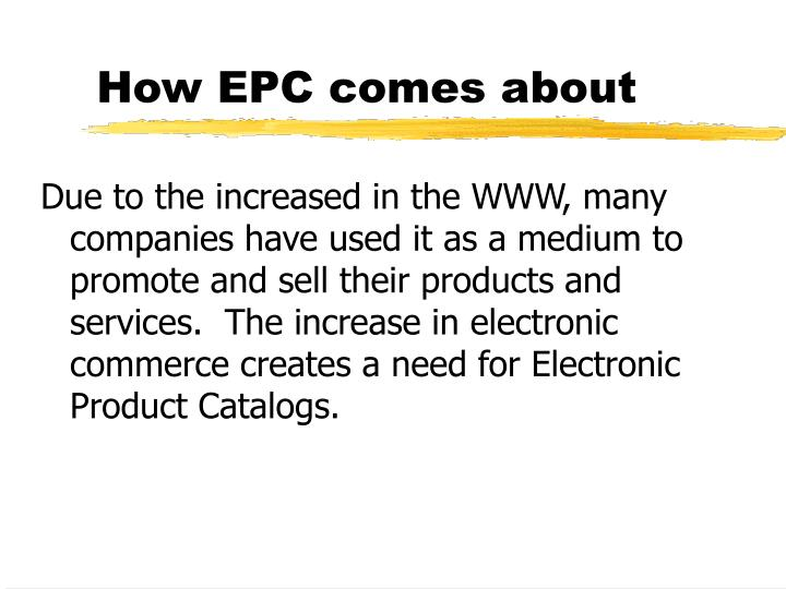 How EPC comes about