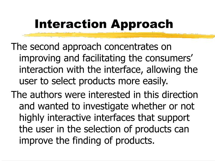 Interaction Approach