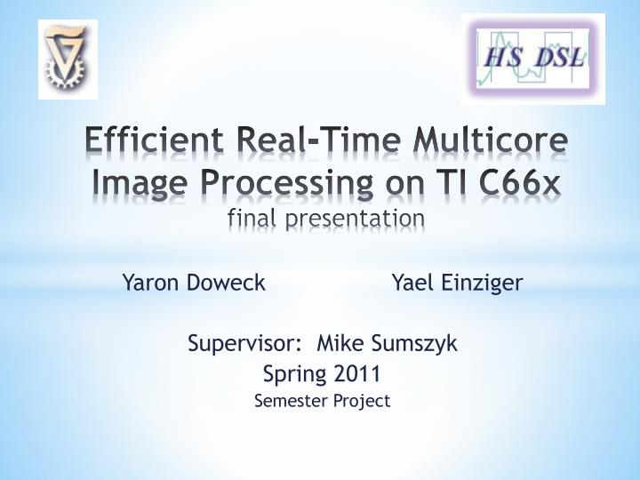 efficient real time multicore image processing on ti c66x final presentation